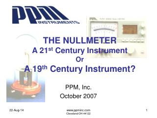 THE NULLMETER A 21 st  Century Instrument Or A 19 th  Century Instrument?