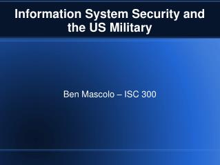 Information System Security and the US Military