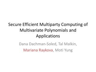 Secure Efficient Multiparty Computing of Multivariate Polynomials and Applications