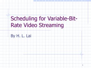 Scheduling for Variable-Bit-Rate Video Streaming