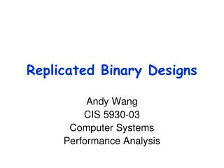 Replicated Binary Designs