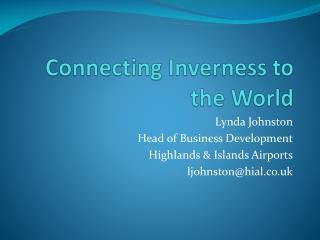 Connecting Inverness to the World