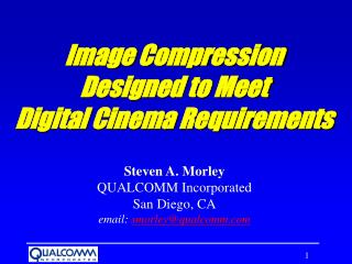 Image Compression  Designed to Meet  Digital Cinema Requirements