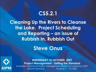 WEDNESDAY 10 OCTOBER, 2007 Project Management - Setting the Standard