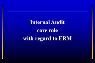Internal Audit  core role  with regard to ERM