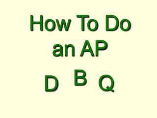 How To Do an AP