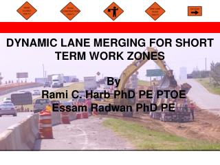 DYNAMIC LANE MERGING FOR SHORT TERM WORK ZONES