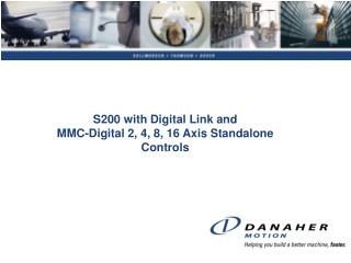 S200 with Digital Link and  MMC-Digital 2, 4, 8, 16 Axis Standalone Controls