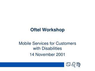 Oftel Workshop