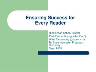 Ensuring Success for  Every Reader