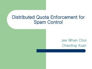 Distributed Quota Enforcement for Spam Control