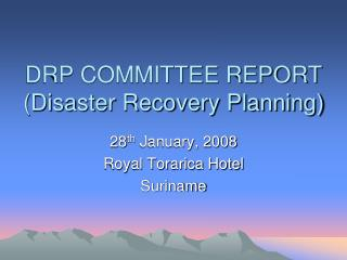 DRP COMMITTEE REPORT (Disaster Recovery Planning)