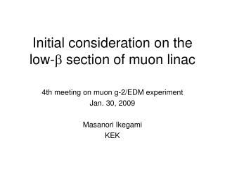 Initial consideration on the low-   section of muon linac