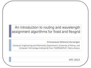 An introduction to routing and wavelength assignment algorithms for fixed and flexgrid
