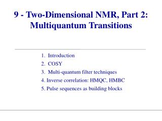 9 - Two-Dimensional NMR, Part 2: Multiquantum Transitions