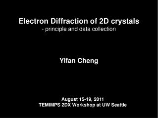 Electron Diffraction of 2D crystals - principle and data collection