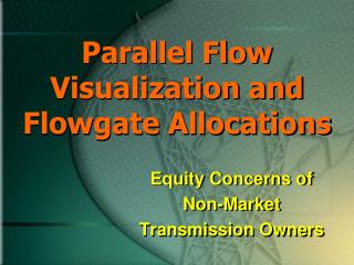 Parallel Flow Visualization and Flowgate  Allocations