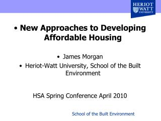 New Approaches to Developing Affordable Housing James Morgan