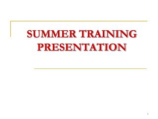 SUMMER TRAINING PRESENTATION