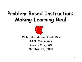 Problem Based Instruction: Making Learning Real