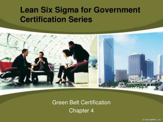 Green Belt Certification Chapter 4