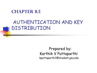 Chapter 8.5 AUTHENTICATION AND KEY  DISTRIBUTION