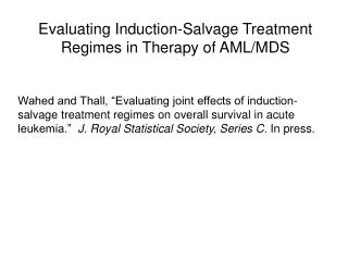 Evaluating Induction-Salvage Treatment Regimes in Therapy of AML/MDS