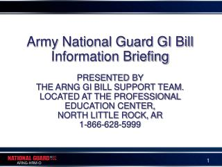 Army National Guard GI Bill Information Briefing  PRESENTED BY