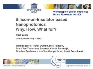 Silicon-on-Insulator based Nanophotonics Why, How, What for?