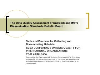 The Data Quality Assessment Framework and IMF's Dissemination Standards Bulletin Board