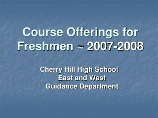 Course Offerings for Freshmen ~  2007-2008