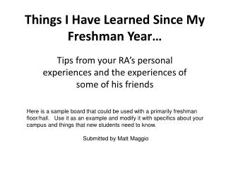 Things I Have Learned Since My Freshman Year
