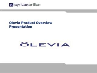 Olevia Product Overview Presentation