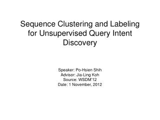 Sequence Clustering and Labeling for Unsupervised Query Intent Discovery