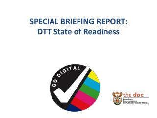 SPECIAL BRIEFING REPORT: DTT State of Readiness