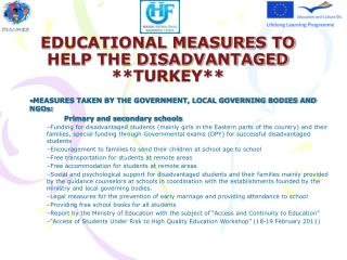 EDUCATIONAL MEASURES TO HELP THE DISADVANTAGED **TURKEY**
