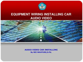 EQUIPMENT WIRING INSTALLING CAR AUDIO VIDEO