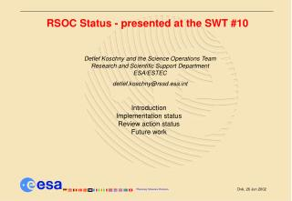 RSOC Status - presented at the SWT #10