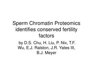 Sperm Chromatin Proteomics identifies conserved fertility factors
