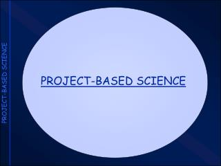 PROJECT-BASED SCIENCE