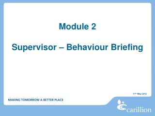 Module 2  Supervisor – Behaviour Briefing