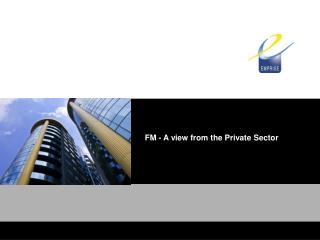 FM - A view from the Private Sector