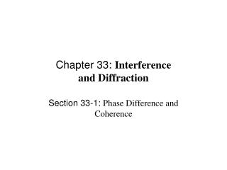 Chapter 33:  Interference and Diffraction