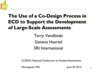 The Use of a Co-Design Process in ECD to Support the Development of Large-Scale Assessments