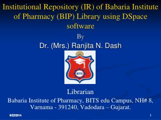 Institutional Repository (IR) of Babaria Institute of Pharmacy (BIP) Library using DSpace software