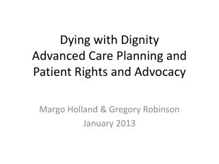 Dying with Dignity  Advanced Care Planning and  Patient Rights and Advocacy