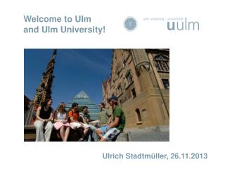 Welcome to Ulm  and Ulm University!