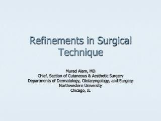 Refinements in Surgical Technique