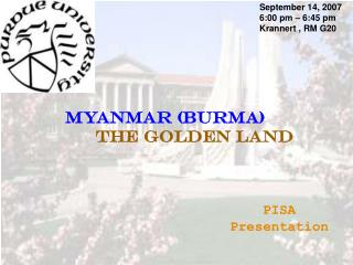 Myanmar (BurMA)       The Golden Land
