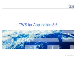 TWS for Application 8.6